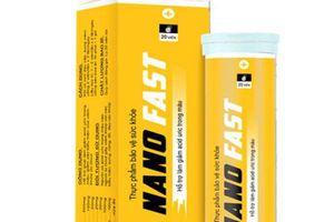 Cẩn trọng với thông tin quảng cáo Thực phẩm bảo vệ sức khỏe Nanofast