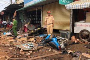 Đắk Lắk: Xe tải tuột dốc, tông nát khu chợ tự phát