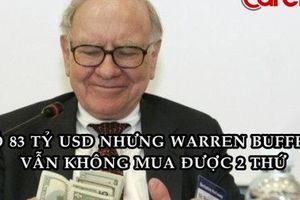 Dù sở hữu 83 tỷ USD, Warren Buffett khẳng định có hai thứ ông không thể mua được