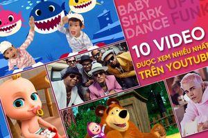 10 video được xem nhiều nhất trên YouTube: Baby Shark 'cầm trùm', có 1 sao Hàn lọt top