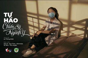 Ra mắt video ca nhạc ''Tự hào người chiến sĩ ngành Y''