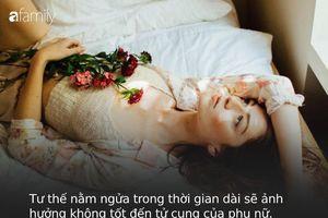 Phụ nữ khi ngủ không nên nằm lâu ở 2 tư thế này vì sẽ làm tổn thương tử cung và 'vòng 1' rất nhanh