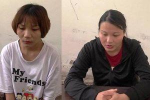 Bắt giữ 2 'nữ quái' đưa người sang Trung Quốc cấy bào thai giá hơn 300 triệu