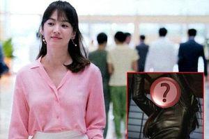 Song Hye Kyo thường xuyên thể hiện sự yêu thích cuồng nhiệt với người này, bảo sao ly hôn rồi không cảm thấy cô đơn