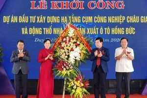 Hà Nam: Khởi công Dự án Cụm công nghiệp Châu Giang và Nhà máy sản xuất ô tô Hồng Đức