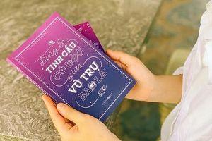 'Đừng là tinh cầu cô độc giữa vũ trụ bao la': Cuốn sách dành cho những trái tim cô đơn