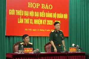 Họp báo giới thiệu Đại hội đại biểu Đảng bộ Quân đội lần thứ XI, nhiệm kỳ 2020-2025