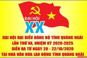 Đại hội đại biểu Đảng bộ tỉnh Quảng Ngãi lần thứ XX được tổ chức từ ngày 20- 22/10/2020