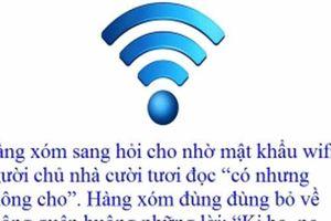 'Cười không nhặt được mồm' với những mật khẩu wifi khó đỡ