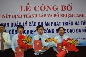 Đà Nẵng thành lập BQL Các dự án phát triển hạ tầng khu công nghiệp và công nghệ cao