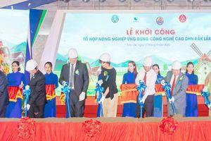 Đắk Lắk: Khởi công dự án nông nghiệp ứng dụng công nghệ cao có nguồn vốn đầu tư lớn nhất