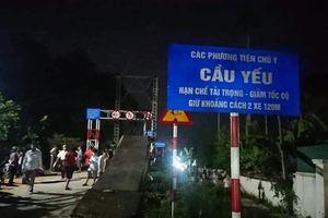 Xác định danh tính và điều tra nguyên nhân vụ tai nạn trên cầu treo sông Giăng