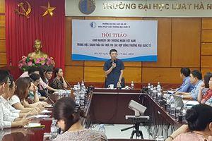 Kinh nghiệm cho thương nhân Việt Nam trong soạn thảo và thực hiện hợp đồng thương mại quốc tế