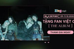 BlackPink tặng đĩa 'The album' cho fan Việt trên Zing MP3