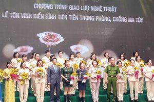 Tôn vinh những phụ nữ tiêu biểu trong phòng, chống ma túy