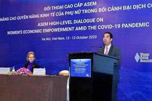 Đối thoại cao cấp ASEM: Thúc đẩy quyền năng kinh tế phụ nữ trong đại dịch Covid-19