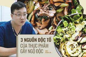 Bác sĩ vạch mặt 3 'sát thủ' biến thực phẩm thành chất độc, loại đầu tiên đáng sợ nhất bởi chúng luôn 'lởn vởn' quanh ta hàng ngày