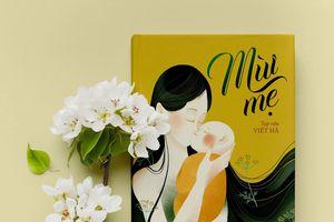 'Mùi mẹ', cuốn sách ý nghĩa ra mắt vào dịp Ngày Phụ nữ Việt Nam 20/10