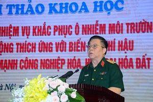 Hội thảo về Quân đội với nhiệm vụ khắc phục ô nhiễm môi trường và chống biến đổi khí hậu