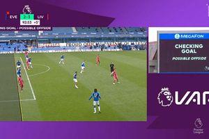 Liverpool mất chiến thắng trước Everton vì sai lầm của VAR?