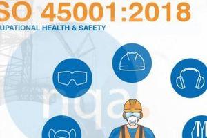 ISO 45001: 'Bảo bối' giúp doanh nghiệp giảm thiểu tai nạn, đảm bảo an toàn lao động