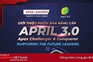 Apax Leaders ra mắt chương trình nâng cấp April 3.0