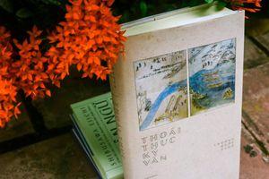 'Thoái thực ký văn'- Một tác phẩm giá trị mất gần 100 năm mới có bản dịch hoàn chỉnh