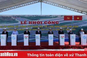 Khởi công dự án đường nối TP Thanh Hóa với Cảng Hàng không Thọ Xuân chào mừng Đại hội đại biểu Đảng bộ tỉnh lần thứ XIX