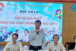 TPHCM: Bàn giải pháp nâng cao chất lượng dạy học lớp 1 theo SGK mới