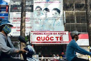 TP Hồ Chí Minh: Phòng khám Đa khoa Quốc tế bị xử phạt gần 165 triệu đồng