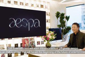 Chủ tịch SM - Lee So Man: 'Sự ra đời của AESPA mang tính cách mạng'