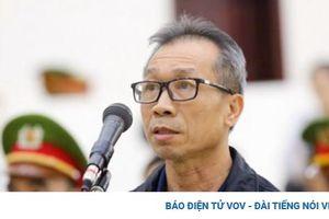Xét xử đại án ở BIDV: Một bị cáo kêu oan khi nói lời sau cùng