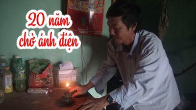 Ngôi làng 20 năm toàn ăn cá kho vì không có điện