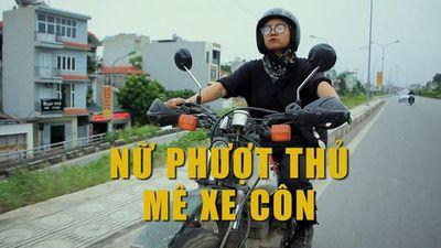 Nữ 9x ba lần xuyên Việt, mê 'xe côn' và ưa thích xê dịch một mình