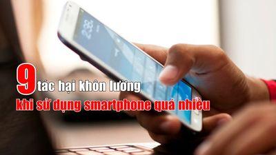 9 tác hại khôn lường khi sử dụng smartphone quá nhiều