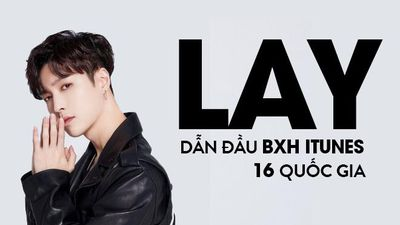 Solo album 'NAMANANA' của Lay (EXO) dẫn đầu hàng loạt các BXH iTunes trên thế giới chỉ sau 2 ngày phát hành!