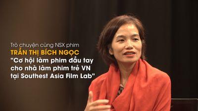 Southest Asia Film Lab – cơ hội phát triển phim đầu tay cho nhà làm phim trẻ Việt Nam