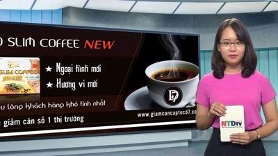 Bản tin Tâm điểm tiêu dùng: Cafe CQ Slim bị 'tố' đánh lừa người tiêu dùng.