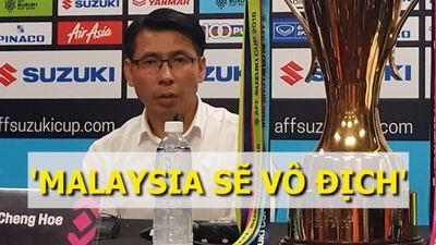 HLV Tan Cheng Hoe tự tin Malaysia sẽ vô địch ngay trên Mỹ Đình
