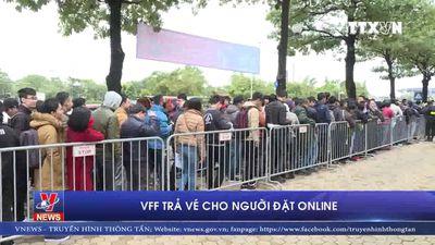 Liên đoàn bóng đá Việt Nam trả vé cho người đặt online