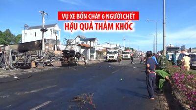 Hậu quả thảm khốc vụ xe bồn làm cháy 19 nhà dân khiến 6 người chết