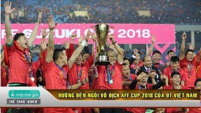Đường đến ngôi vô địch AFF Cup 2018 của ĐT Việt Nam