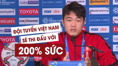 Lương Xuân Trường: 'Đội tuyển Việt Nam sẽ thi đấu với 200% sức lực'