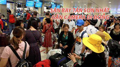 Sân bay Tân Sơn Nhất gắn camera di động chống trộm dịp Tết