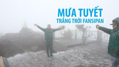 Sung sướng vì được chứng kiến mưa tuyết rơi đỉnh Fansipan cao 3.143 mét