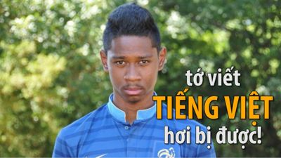 Cựu tuyển thủ U20 Pháp rành Tiếng Việt cỡ nào?