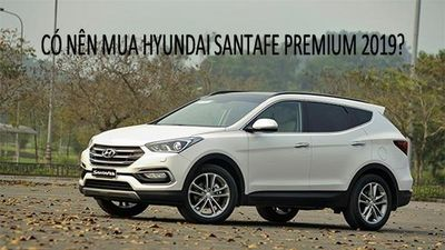 Có nên mua Hyundai SantaFe Premium 2019 cho nhu cầu gia đình?
