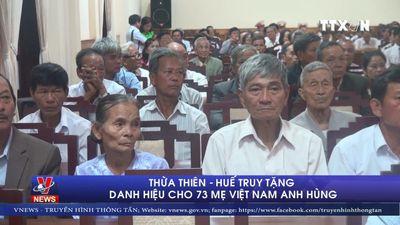 Thừa Thiên – Huế truy tặng danh hiệu cho 73 Mẹ VNAH