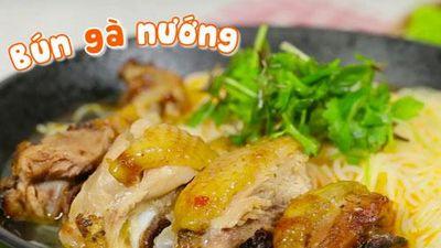 Clip: Hướng dẫn nấu bún gà nướng thơm ngon nóng hổi cho bữa sáng