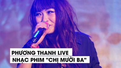 Phương Thanh hát live 'cực đỉnh' nhạc phim 'Chị Mười Ba'